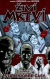 Živí Mrtví 1: Staré dobré časy (Robert Kirkman, Tony Moore)