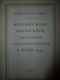 Hanebná role amerických okupantů v západních Čechách v roce 1945