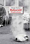 Bukurešť: Prach a krev