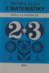 Sbírka úloh z matematiky pro 2. a 3. ročník základní školy obálka knihy