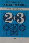 Sbírka úloh z matematiky pro 2. a 3. ročník základní školy