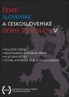 České, slovenské a československé dějiny 20. století V.