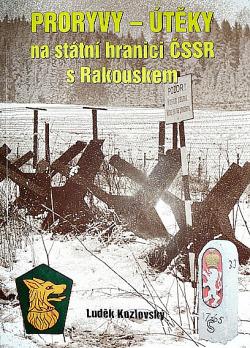 Proryvy - útěky na státní hranici ČSSR s Rakouskem