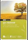 50+ aktivně: fakta, inspirace a rady do druhé poloviny života