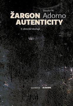Žargon autenticity. K německé ideologii