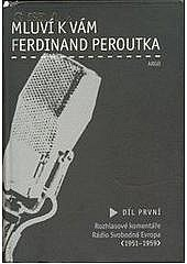 Mluví k vám Ferdinand Peroutka - 1. díl