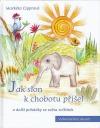 Jak slon k chobotu přišel