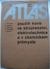 Atlas použití kovů ve strojírenství, elektrotechnice a v chemickém průmyslu