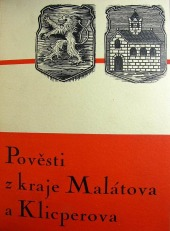 Pověsti z kraje Malátova a Klicperova