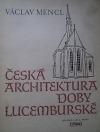 Česká architektura doby lucemburské