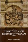 Thurzovci a ich historický význam