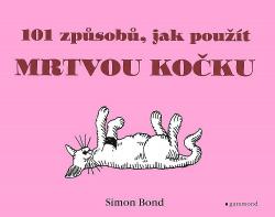 101 způsobů jak použít mrtvou kočku obálka knihy