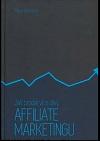 Jak prodat více díky affiliate marketingu