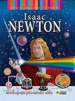 Isaac Newton : minibiografie převratného vědce