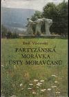 Partyzánská Morávka ústy Moravčanů