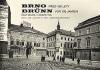Brno před 100 lety. Část druhá