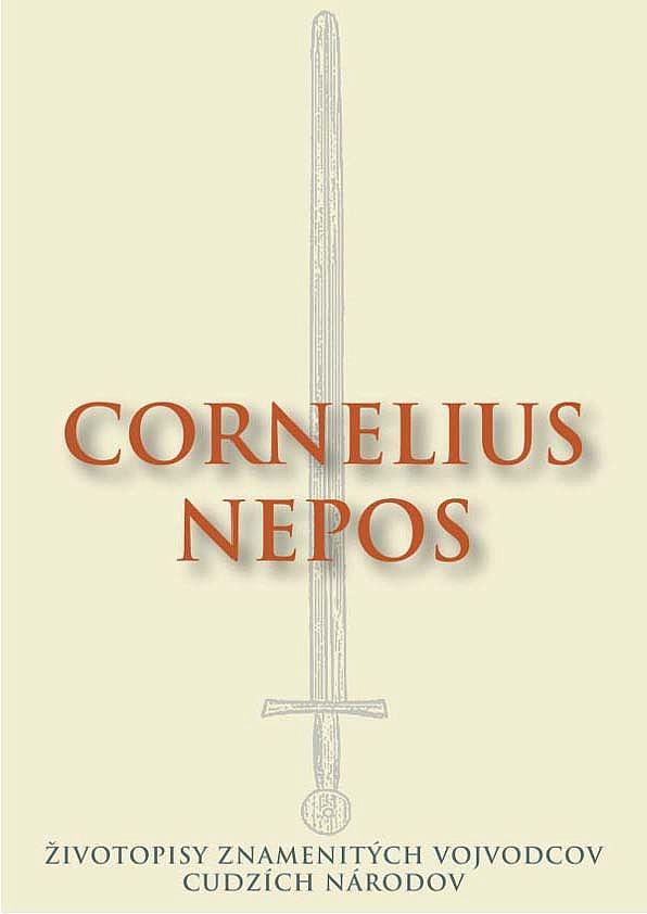 Zivotopisy Znamenitych Vojvodcov Cudzich Narodov Cornelius Nepos
