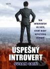 Úspešný introvert - sila introvertov vo svete, ktorý nikdy neprestáva hovoriť