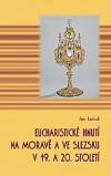 Eucharistické hnutí na Moravě a ve Slezsku v 19. a 20. století