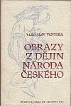 Obrazy z dějin národa českého 1.díl
