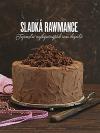 Sladká rawmance - Tajemství nejbáječnějších raw dezertů