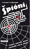 Špióni - tajní agenti, kteří změnili chod dějin