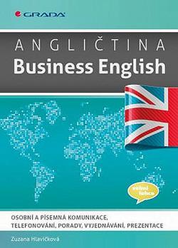Angličtina Business English - Osobní a písemná komunikace, telefonování, porady, vyjednávání, prezentace obálka knihy