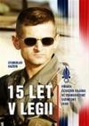 15 let v legii - Příběh českého vojáka ve francouzské cizinecké legii