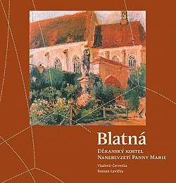 Blatná, děkanský kostel Nanebevzetí Panny Marie obálka knihy
