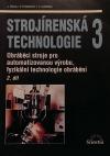 Strojírenská technologie 3 - Obráběcí stroje pro automatizovanou výrobu, fyzikální technologie obrábění
