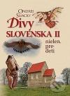 Divy Slovenska II nielen pre deti