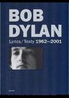 Bob Dylan: Lyrics / texty: 1962-2001