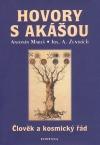 Hovory s Akášou - Člověk a kosmický řád
