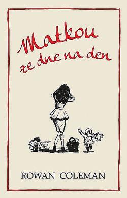Výborný román potvrzující spisovatelské umění Rowan Colemanové
