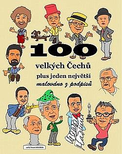 100 velkých Čechů plus jeden největší : malováno z podpisů