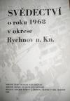 Svědectví o roku 1968 v okrese Rychnov nad Kněžnou