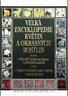 Velká encyklopedie květin a okrasných rostlin
