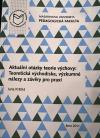 Aktuální otázky teorie výchovy: Teoretická východiska, výzkumné nálezy a závěry pro praxi