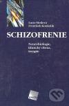 Schizofrenie - Neurobiologie, klinický obraz, terapie