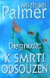 Diagnóza: k smrti odsouzen