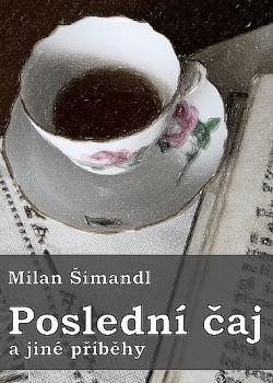 Poslední čaj a jiné příběhy