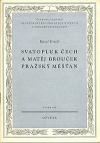 Svatopluk Čech a Matěj Brouček, pražský měšťan