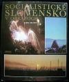 Socialistické Slovensko v obrazoch