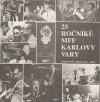 25 ročníků MFF Karlovy Vary