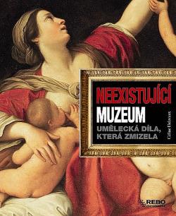 Neexistující muzeum - Umělecká díla, která zmizela obálka knihy