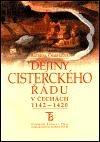 Dějiny cisterckého řádu v Čechách 1142 - 1420 (2. svazek)