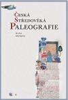 Česká středověká paleografie obálka knihy