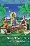 Novoplatonismus a paramádvaita: Srovnávací studie a překlad Spandakáriky
