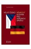 Velký česko-německý slovník pro veřejnou správu