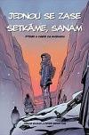 Jednou se zase setkáme, Sanam - příběh o cestě za svobodou